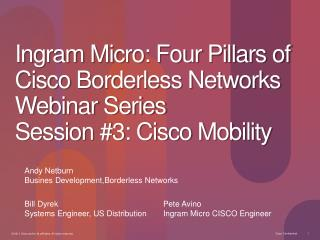 Ingram Micro: Four Pillars of Cisco Borderless Networks Webinar Series Session #3: Cisco Mobility