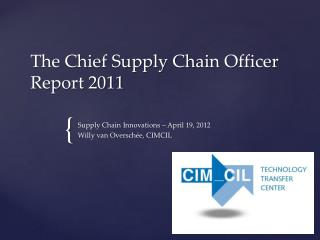 The Chief Supply Chain  Officer Report 2011
