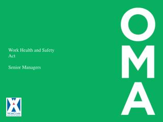 Work Health and Safety Act  Senior Managers