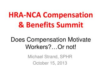 Does Compensation Motivate Workers?�Or not!