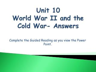Unit 10 World War II and the Cold War- Answers