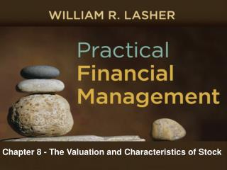Chapter 8 - The Valuation and Characteristics of Stock