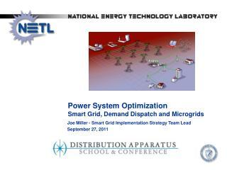 Joe Miller - Smart Grid Implementation Strategy Team Lead September 27, 2011