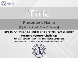 Presenter's Name [Optional Co-Authors' Names]