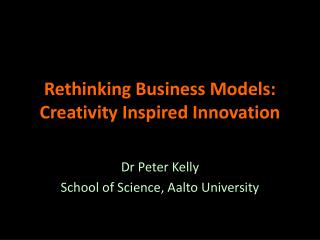 Rethinking Business Models: Creativity Inspired Innovation