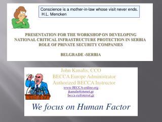 John Kanalis, CCO      BECCA Europe Administrator      Authorized BECCA Instructor www.BECCA-online.org jkanalis@otenet