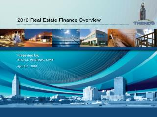 2010 Real Estate Finance Overview