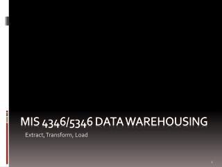 MIS 4346/5346 Data warehousing