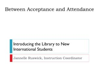 Between Acceptance and Attendance