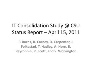 IT Consolidation Study @ CSU Status Report �  April 15,  2011