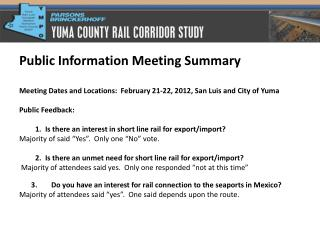 Public Information Meeting Summary Meeting Dates and Locations:  February 21-22, 2012, San Luis and City of Yuma Public
