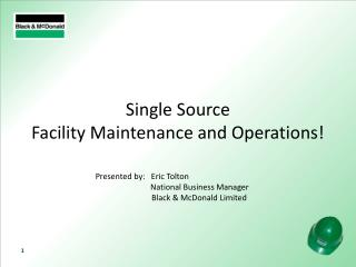 Single Source  Facility Maintenance and Operations!