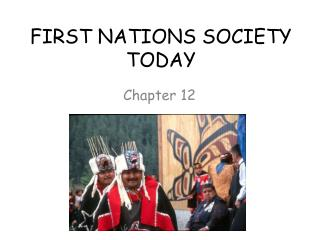 FIRST NATIONS SOCIETY TODAY