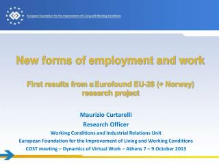 New forms of employment and work First results from a  Eurofound  EU-28 (+ Norway) research project