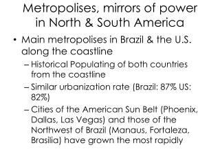 Metropolises , mirrors of  power in North & South America