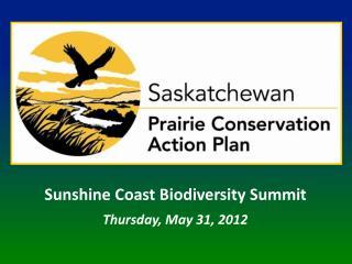 Sunshine Coast Biodiversity Summit Thursday, May 31, 2012