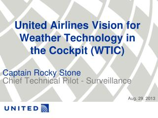 United Airlines Vision for Weather Technology in the Cockpit (WTIC)