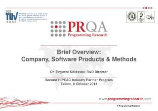 Brief Overview:  Company, Software Products & Methods Dr. Evgueni Kolossov, R&D Director Second HiPEAC Industry Partner