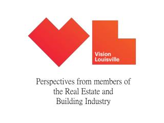 Perspectives from members of the Real Estate and  Building Industry
