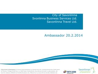 City of Savonlinna Svonlinna  Business Services Ltd. Savonlinna Travel Ltd.