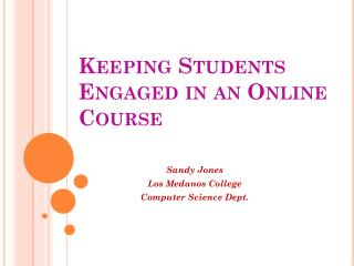 Keeping Students Engaged in an Online Course
