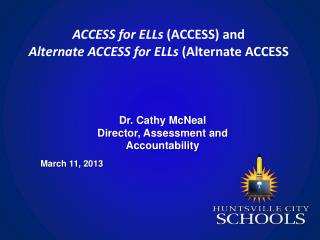 ACCESS for ELLs  (ACCESS) and Alternate ACCESS for ELLs  (Alternate  ACCESS