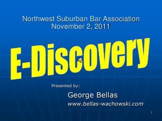 Northwest Suburban Bar Association  November 2, 2011