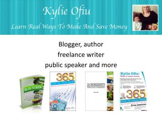 Blogger ,  author freelance writer public speaker and more