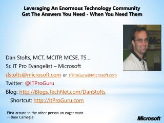 Leveraging  An  Enormous Technology  Community  Get  The Answers You Need - When You Need Them