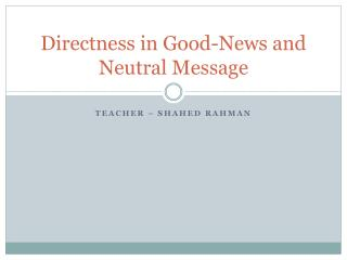 Directness in  Good-News  and Neutral Message