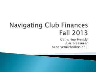 Navigating Club Finances Fall 2013