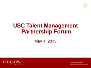 USC Talent Management  Partnership Forum May 1, 2013