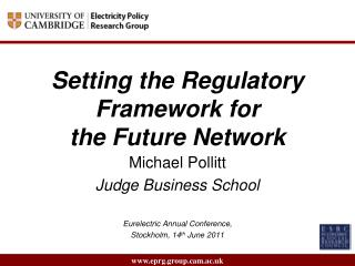 Setting  the Regulatory Framework for  the  Future Network