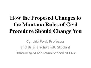 How the Proposed Changes to the Montana Rules of Civil Procedure Should Change You
