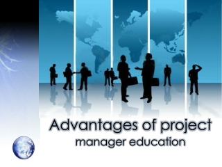 advantages of project manager education