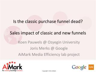 Is the classic purchase funnel dead? Sales impact of classic and new funnels