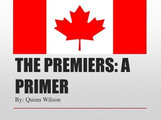THE PREMIERS: A PRIMER