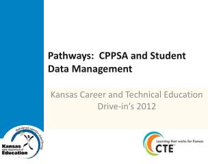 Pathways:   CPPSA  and Student Data Management