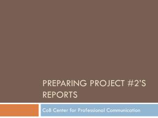 Preparing Project #2's Reports