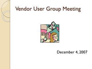 Vendor User Group Meeting