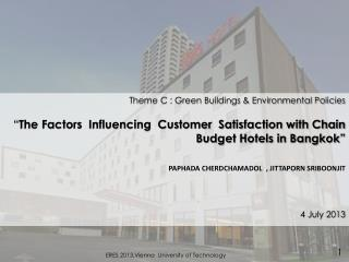 "Theme C : Green Buildings & Environmental Policies "" The Factors  Influencing  Customer  Satisfaction with Chain Budget"