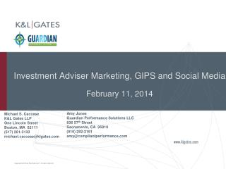Investment Adviser Marketing,  GIPS and Social Media February 11, 2014