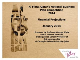 Al Fikra, Qatar's National Business Plan Competition  2014  Financial Projections January 2014