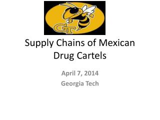 Supply Chains of Mexican Drug Cartels