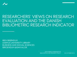 Researchers' views on research evaluation and the Danish  Bibliometric  Research Indicator