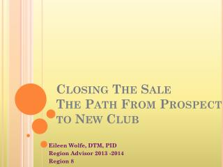 Closing The Sale The Path From Prospect to New Club