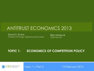 Topic 1:	Economics of Competition Policy