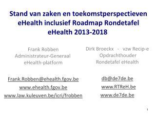Stand van zaken en toekomstperspectieven eHealth inclusief Roadmap Rondetafel eHealth 2013-2018