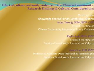 Effect of culture on family violence in the Chinese Community: Research Findings & Cultural Considerations March 23, 20