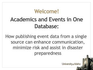 Welcome! Academics and Events in One Database: